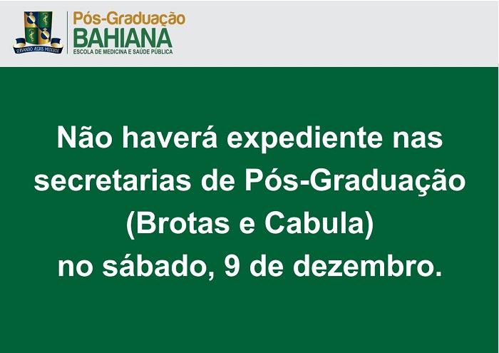 Não haverá expediente nas secretarias de Pós-Graduação (Brotas e Cabula) no sábado, 9 de dezembro