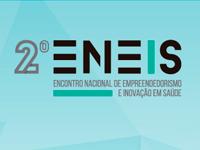 2º Encontro Nacional de Empreendedorismo e Inovação em Saúde – ENEIS